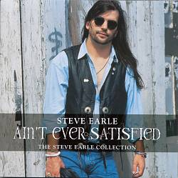 Ain't Ever Satisfied: The Steve Earle Collection | Dodax.com