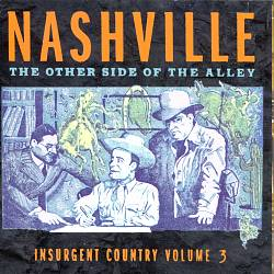 Insurgent Country, Vol. 3: Nashville - The Other Side of the Alley   Dodax.nl