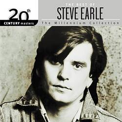 20th Century Masters - The Millennium Collection: The Best of Steve Earle | Dodax.nl