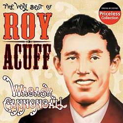 Very Best of Roy Acuff: Wabash Cannonball   Dodax.co.uk