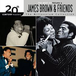 Best of James Brown & Friends, Vol. 3 [20th Century Masters: The Millennium Collection] | Dodax.ca