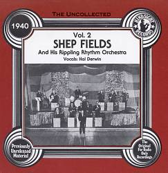 Uncollected Shep Fields and His Rippling Rhythm Orchestra, Vol. 2 | Dodax.com