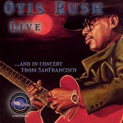 Otis Rush Live... And In Concert from San Francisco   Dodax.co.uk