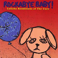 Rockabye Baby! Lullaby Renditions of the Cure | Dodax.co.uk
