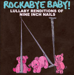 Rockabye Baby! Lullaby Renditions of Nine Inch Nails | Dodax.co.uk