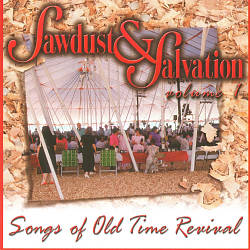 Sawdust & Salvation, Vol. 1: Songs of Old Time Revival | Dodax.pl