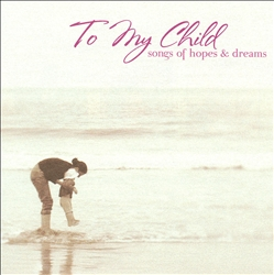 To My Child: Songs of Hope | Dodax.es