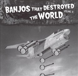 Banjos That Destroyed the World, Vol. 2 | Dodax.co.uk