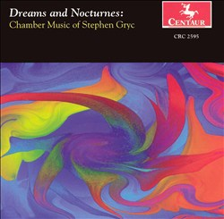 Dreams and Nocturnes: Chamber Music of Stephen Gryc | Dodax.ch
