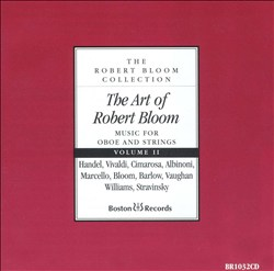 The Art of Robert Bloom: Music for Oboe and Strings, Vol. 2 | Dodax.at