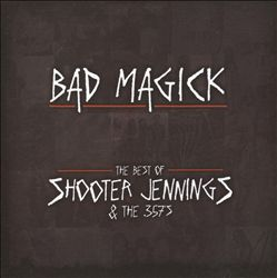 Bad Magick: The Best of Shooter Jennings and the 357's   Dodax.at