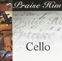 Praise Him: Cello | Dodax.ca