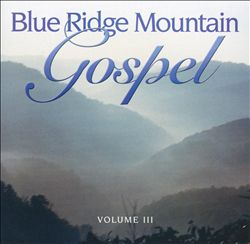 Blue Ridge Mountain Gospel, Vol. 3 | Dodax.es