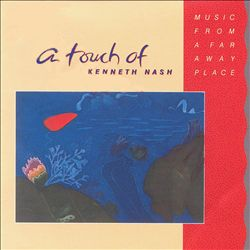 Touch of Kenneth Nash: Music from a Far Away Place | Dodax.de