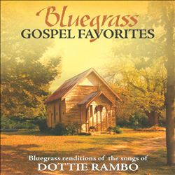 Bluegrass Gospel Favorites: Songs of Dottie Rambo | Dodax.es
