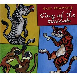 Gary Bowman's Song of the Animals | Dodax.ch