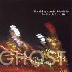 Ghost: The String Quartet Tribute to Death Cab for Cutie   Dodax.ch