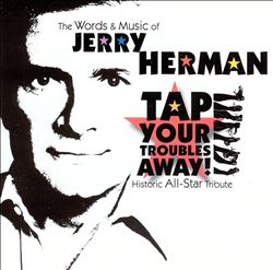 Words and Music of Jerry Herman: Tap Your Troubles Away | Dodax.ch