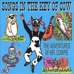 Songs in the Key of Cow: The Adventures of Mr. Cowpie | Dodax.de