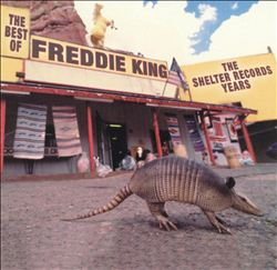 Best of Freddie King: The Shelter Records Years | Dodax.ch