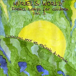 Muriel's World: French Songs for Children, Vol. 3 | Dodax.com