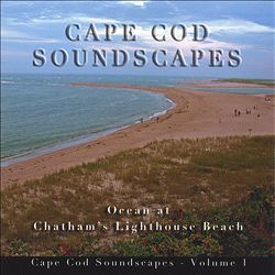 Cape Cod Soundscapes, Vol. 1: Ocean at Chatham's Lighthouse Beach | Dodax.ch