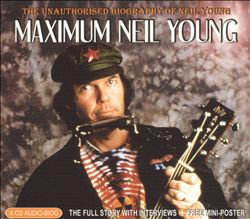 Maximum Neil Young: The Unauthorized Biography of Neil Young | Dodax.es