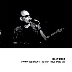 Sworn Testimony: The Billy Price Band Live | Dodax.at