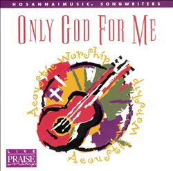 Live Praise and Worship: Only God for Me | Dodax.ca