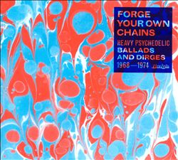 Forge Your Own Chains: Heavy Psychedelic Ballads and Dirges, 1968-1974 | Dodax.es