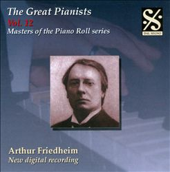 Masters of the Piano Roll: Greatest Pianists, Vol. 12 - Arthur Friedheim | Dodax.at