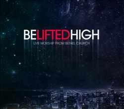 Be Lifted High: Live Worship from Bethel Church | Dodax.es