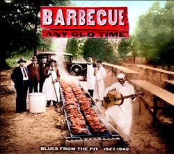 Barbecue Any Old Time: Blues From The Pit 1927-1942 | Dodax.de