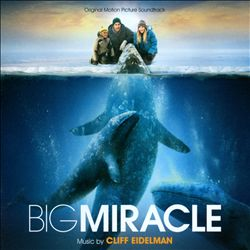 Big Miracle [Original Motion Picture Soundtrack]   Dodax.ch