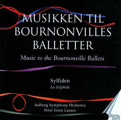 Music to the Bournonville Ballets, Vol. 1: Sylfiden | Dodax.at