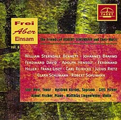 Frei aber Einsam, Vol. 3: Friends of Robert Schumann and Their Music | Dodax.ch