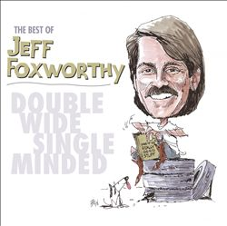 Best of Jeff Foxworthy: Double Wide, Single Minded | Dodax.it