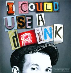 I Could Use a Drink: Songs of Drew Gasparini | Dodax.co.uk