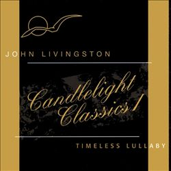 Candlelight Classics, Vol. 1: Timeless Lullaby | Dodax.at
