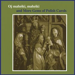 Oj Maluski: More Gems of Polish Carols | Dodax.ch