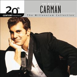 Best Of Carman: 20th Century Masters The Millennium Collection | Dodax.it