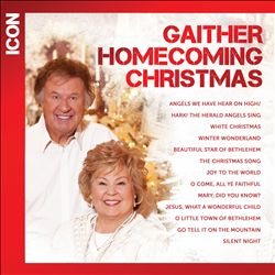 Gaither Homecoming Christmas Icon: Bill & Gloria Gaither & Friends   Dodax.ca