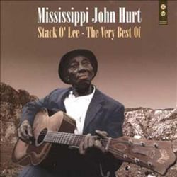 Stack O' Lee: The Very Best of Mississippi John Hurt | Dodax.it