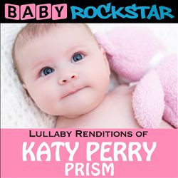 Baby Rockstar: Lullaby Renditions of Katy Perry: Prism | Dodax.co.uk