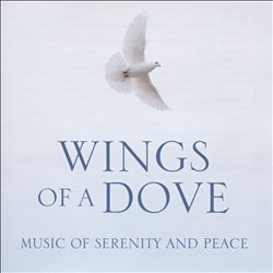 Wings of a Dove: Music of Serenity and Peace | Dodax.at