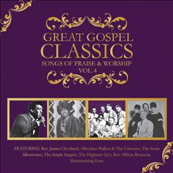 Great Gospel Classics: Songs of Praise & Worship, Vol. 4 | Dodax.ca