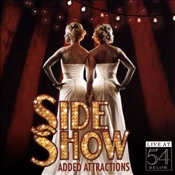 Side Show: Added Attractions-Live at 54 Below | Dodax.co.uk