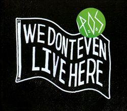 We Don't Even Live Here | Dodax.nl