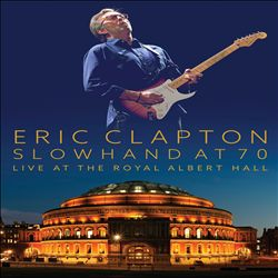 Slowhand at 70: Live at the Royal Albert Hall | Dodax.nl