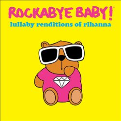 Lullaby Renditions of Rihanna | Dodax.co.uk